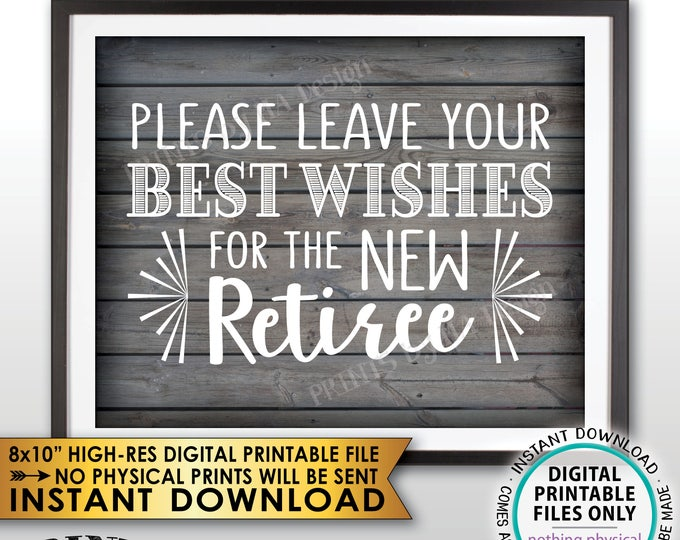 "Retirement Party Sign, Leave Your Best Wishes for the New Reitree Sign, Retirement Wishes Rustic Wood Style Decor, PRINTABLE 8x10"" File <ID>"