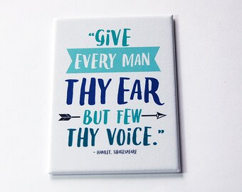 Hamlet Magnet, Shakespeare Magnet, Fridge magnet, Magnet, ACEO, Give every man thy ear but few thy voice, Quote from Hamlet (5763)