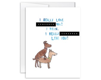 I Really Love F***ing You, I Mean I Really F***ing Love You - Inappropriate Greeting Card - Dirty Love Card - SM1504