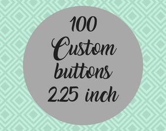 Custom 2.25 Inch Pin-Back Buttons, Customization, Personalized