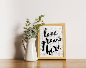 Love Grows Here || Printable Wall Art, Printable Quote, Downloadable Print