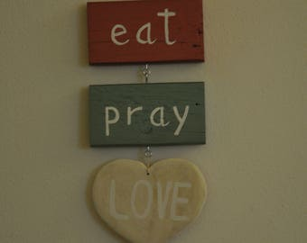 Gift - Eat Pray Love - wood - wall decoration