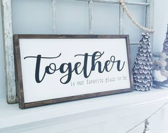 Together is our favourite place | family quote sign|Wood wall art | Quote Sign |Wood framed sign Living room sign Mother Gift | Gallery wall & Family quote | Etsy