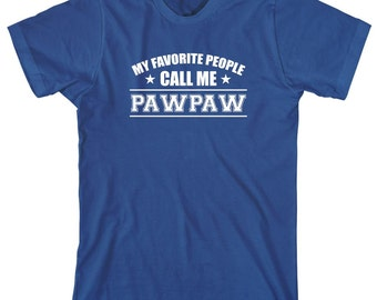 My Favorite People Call Pawpaw Shirt, gift idea for dad, grandpa, father's day - ID: 1706