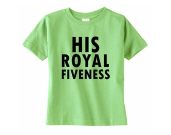 His Royal Fiveness Shirt // 5th birthday, Boys fifth birthday shirt, Five year old, 5, Graphic tee, Birthday shirt