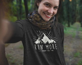 Long Sleeve Run More Worry Less Running Tshirt & When Legs Give Out Run with Your Heart   Trail Runner Mountains