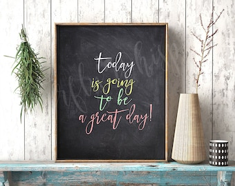 Today is going to be a great day printable chalckboard quote, Modern calligraphy inspirational sayings for the wall, Canvas quote print