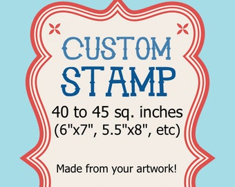Large Custom Rubber Stamp - 6x7, 40 to 45 sq in  Wedding Logo Address Clear