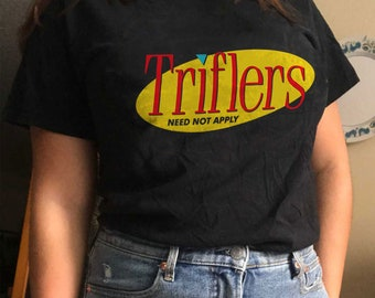 Triflers Need Not Apply Tee / womens graphic tshirts / my favorite murderino shirt SSDGM / 90s tv show shirts