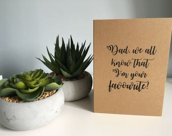Dad card, favourite, greeting card, Birthday card for Dad, Fathers Day card, Typography - 7 x 5 inches