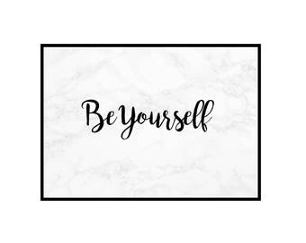 Be Yourself Marble Print, Motivational Wall Art