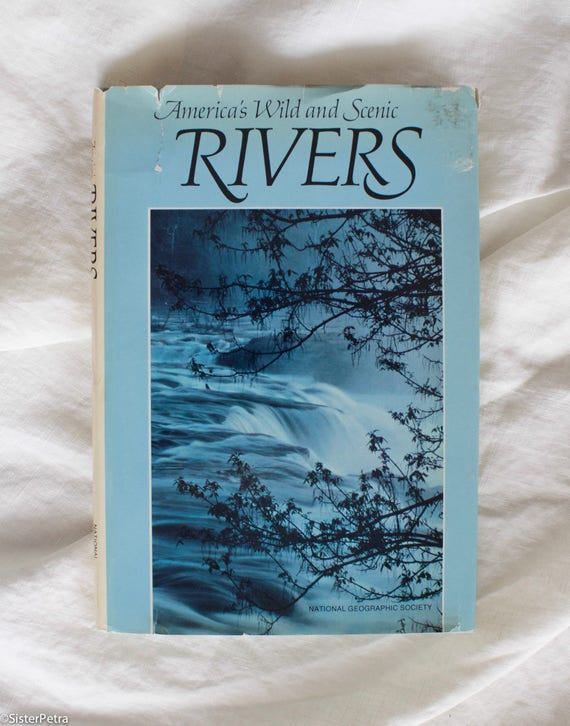 Vintage Coffee Table Book: America's Wild and Scenic Rivers, National Geographic Society