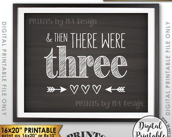 """And Then There Were Three Pregnancy Announcement, There Were 3 Sign, Family of 3, PRINTABLE 8x10/16x20"""" Chalkboard Style Instant Download"""