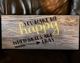 You Make Me Happy When Skies Are Gray - kids sign decor - bathroom decor - nursery decor - wall decor - wood sign