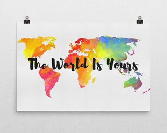 The World Is Yours Print, The World Is Yours Art, The World Is Yours Sign, Gifts, Gifts For Travelers, Nursery Art Print, Travel Quote