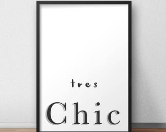 Tres Chic poster / print / quote / typography A4 A3 A2 A1