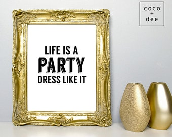 Poster print, quote poster, life is a party, style print, fashion typography, quote print, typographic print, fashion quote, posters, quotes