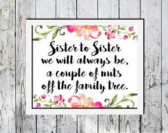 Downloadable Print, Typography print, Sister to sister, printable wall art, floral design, Wall decor