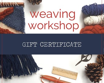 Gift Certificate to a Weaving Basics Workshop