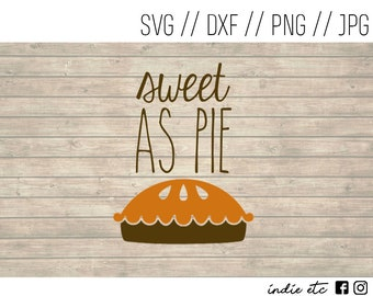 Sweet As Pie Digital Art File (svg, dxf, png, jpeg)