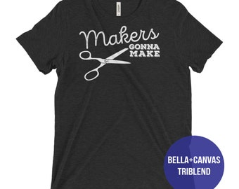Makerspace tshirt|  Makers Gonna Make | Super-Soft, Vintage-Feel Tshirt | Librarian tshirt |Gift for librarian