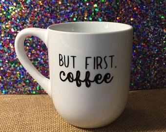 But first, Coffee -coffee mug