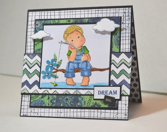 Dream Big - Handmade Greeting Card - Stamp of Boy Fishing, Colored with Copic Markers