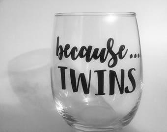Because Kids //Because Twins // Glass // Gift // Newborn 15 Oz Wine Tumbler