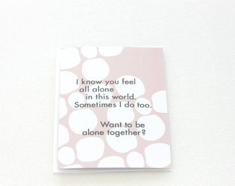 You Are Not Alone Card, Encouragement Card, Together Friendship Card, Thinking of You Card, Support Feeling Blue Friend, Compassion - 148C