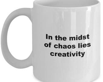 In The Midst of Chaos Lies Creativity Inspirational Coffee Mug