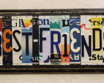 BEST FRIENDS Made to Order License Plate Art Sign Gift Christmas Anniversar Birthday -10th Aluminum Gift- OOAK Handmade Car Truck Tags