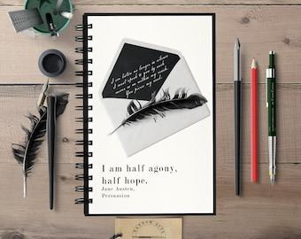 Jane Austen, Persuasion, Half Agony Half Hope, Notebook, Journal, Bookish Gift, Writing Journal, Hardcover Journal, Spiral Notebook