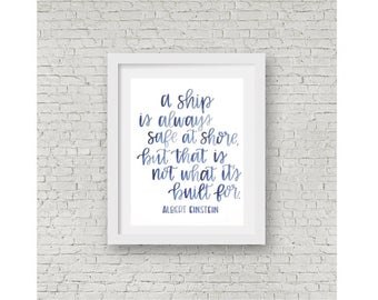Albert Einstein Quote / A Ship is Always Safe at Shore / Hand lettering / Watercolor Quote / Calligraphy Print / Einstein Quote / 8x10