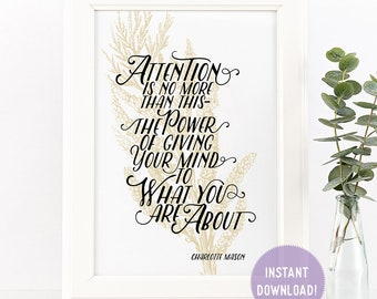 """Charlotte Mason """"Attention is no more than this..."""" Quote with Tamarisk Flowers Print (PDF VERSION)"""