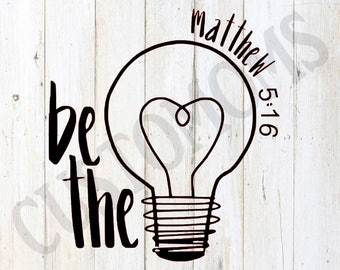 Be the Light / Matthew 5:16 / Iron-on / Heat Transfer / Vinyl Decal