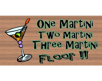 Wood Signs -One Martini Two Martini Three Martint FLOOR GS 1025- Tavern Sign