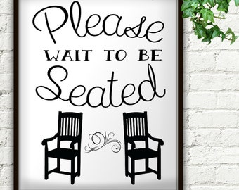 Please Wait To Be Seated, Please Wait To Be Seated Sign, Restaurant Sign, Restaurant Decor, Diner, Diner Sign, Be Seated, Seat Yourself, Art