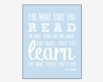 "Dr. Seuss Print Size 8x10 ""The more that you read the more things you will know...the more that you learn the more places you'll go"""