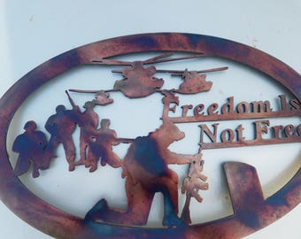 Freedom Is Not Free Metalwork