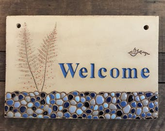 Ceramic Welcome Sign for Outdoor Use / Housewarming or Wedding Gift / Cabin or Vacation Home / Wall Mount / Pebble & Fern Welcome / IN STOCK