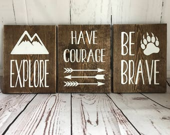 Explore. Have Courage. Be Brave. Wood Signs