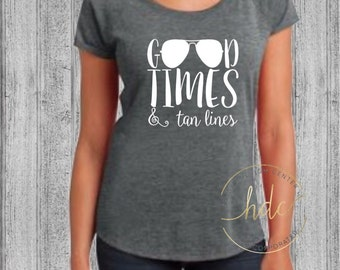 Womens Funny Shirt/Bachelorette Party/Good Times & Tan Lines/Womens Wine Shirt/Funny Wine Shirt/Womens Scoop Tee