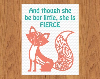 And though she be but little she is fierce, Coral Teal Ornate Fox Grey Chevron Girls Whimsical Nursery Room Decor 8x10 Matte Finish (72-2)