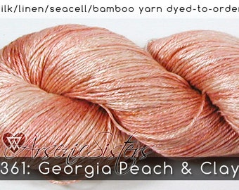 DtO 361: Georgia Peach & Clay (an Arsenic Sister) on Silk/Linen/Seacell/Bamboo Yarn Custom Dyed-to-Order