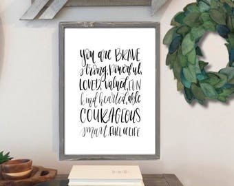 You Are - Encouragement Print - Hand Lettered - Digital Print