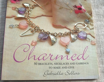 Charmed by Gabriella Sellors Paperback Beading and Jewelry Book, Jewelry Making Book, How to Make Jewelry Book