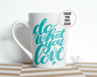 Do What You LOVE | Motivational | Inspirational | New Year New Me | Love What You Do | Coffee | 14 oz White Mug