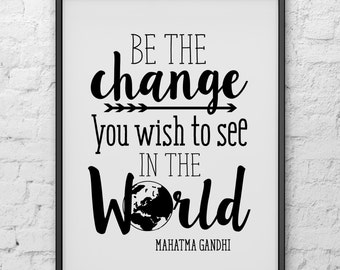 "PRINTABLE Art ""Be The Change You Wish To See In The World"" Gandhi Typography Art/Design Print, Typography Poster"