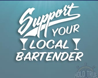 Bartender Decal - Pick SIZE and COLOR - Support Your Local Bartender - Bartender Sticker - Bartender Decal - SYL Bartender - Bar Decal