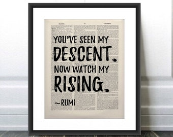 RUMI Literary Print, You've Seen My Descent Now Watch My Rising Literary Art, Rumi Literary Quote,vintage gift, Old Bookpage Art, Home Decor